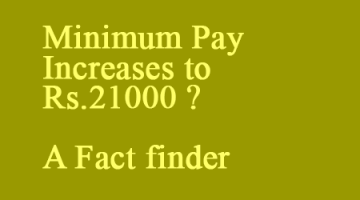 Minimum Pay Increases to Rs.21000 ?