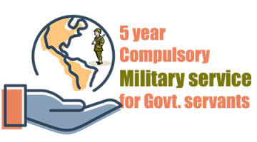 5 year Compulsory military service for Govt servants
