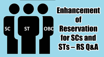 Enhancement of Reservation for SCs and STs – RS Q&A
