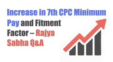 Increase in 7th CPC Minimum Pay and Fitment Factor – Rajya Sabha Q&A