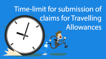 Time-limit for submission of claims for Travelling Allowances