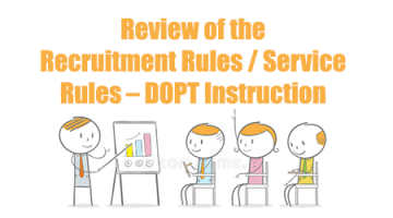 Review of the Recruitment Rules / Service Rules – DOPT Instruction