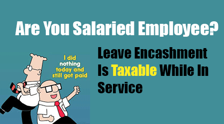 Leave Encashment Is Taxable