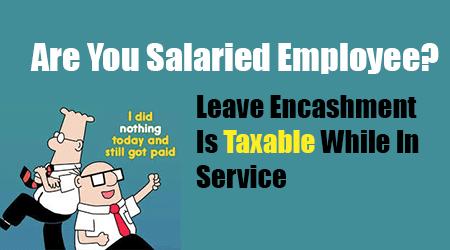 Leave Encashment Is Taxable